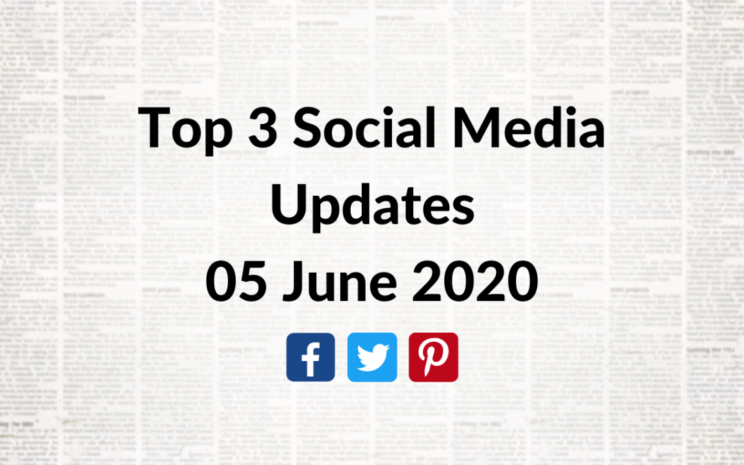 Top 3 social media updates – June 05 2020